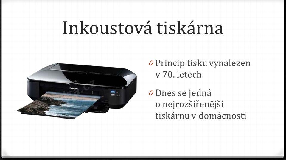 Inkoustová tiskárna Princip tisku vynalezen v 70. letech