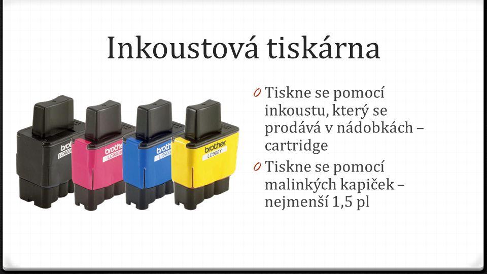 Inkoustová tiskárna Tiskne se pomocí inkoustu, který se prodává v nádobkách – cartridge.