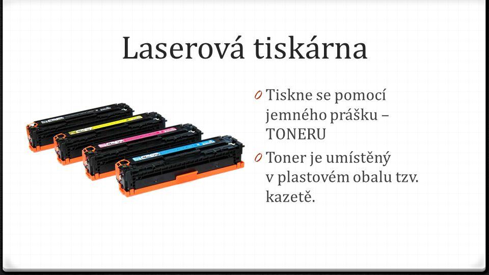 Laserová tiskárna Tiskne se pomocí jemného prášku – TONERU