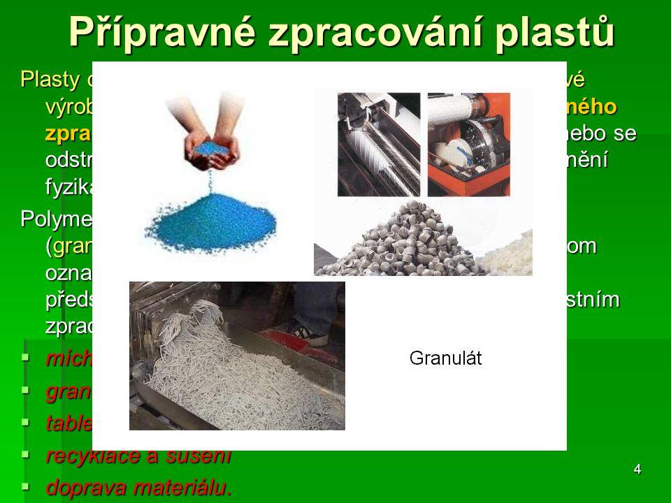 Přípravné zpracování plastů
