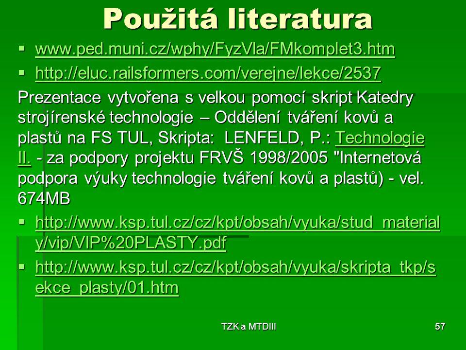 Použitá literatura www.ped.muni.cz/wphy/FyzVla/FMkomplet3.htm