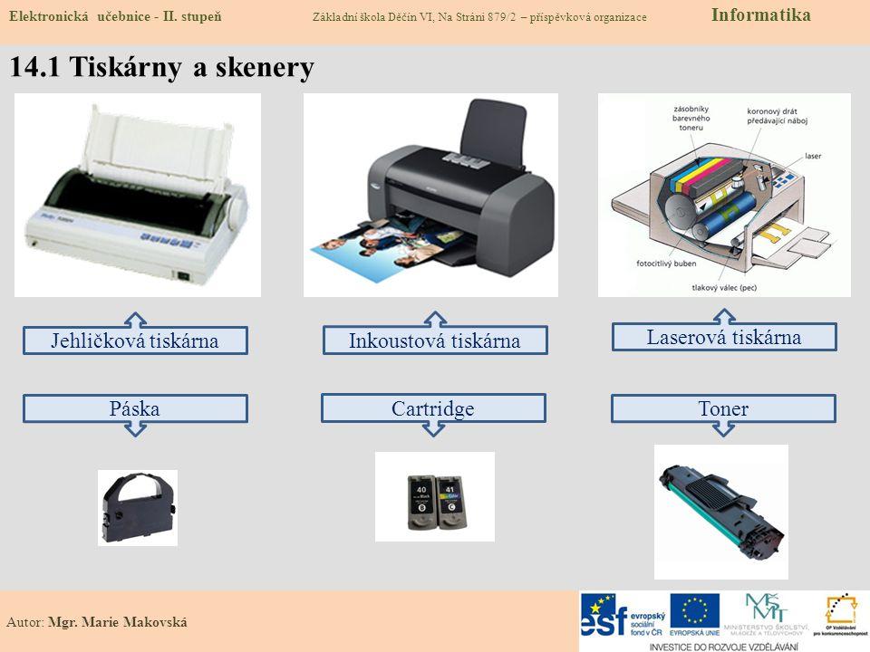 14.1 Tiskárny a skenery Jehličková tiskárna Inkoustová tiskárna