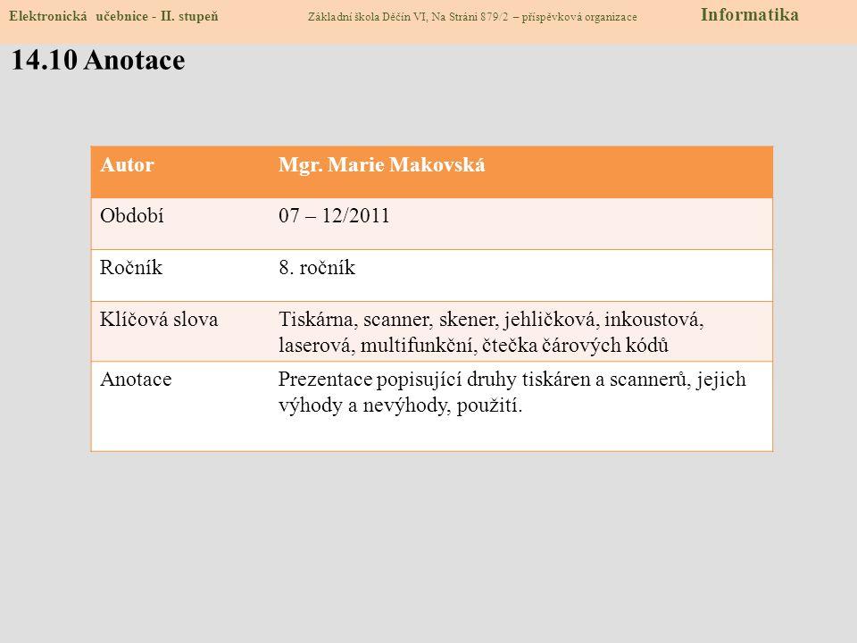 14.10 Anotace Autor Mgr. Marie Makovská Období 07 – 12/2011 Ročník