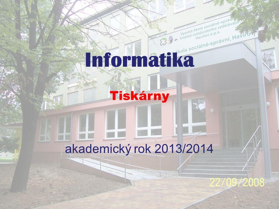 Informatika - Tiskárny akademický rok 2013/2014