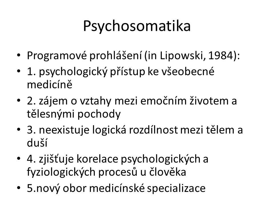 Psychosomatika Programové prohlášení (in Lipowski, 1984):