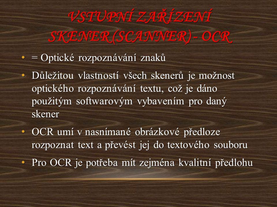 Vstupní zařízení Skener (scanner) - OCR