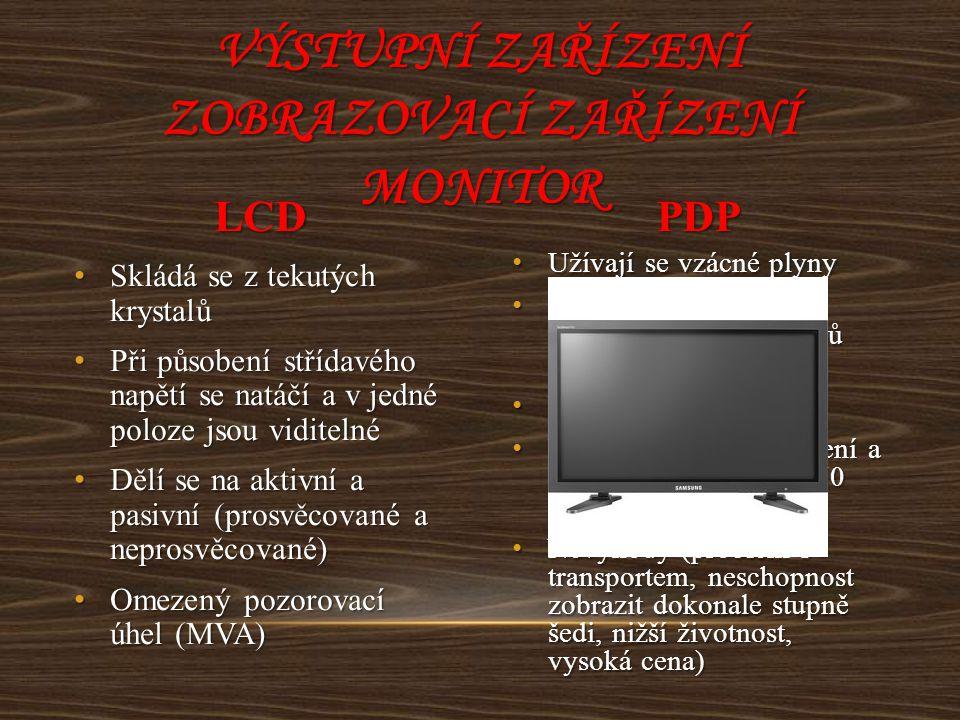 Výstupní zařízení zobrazovací zařízení monitor