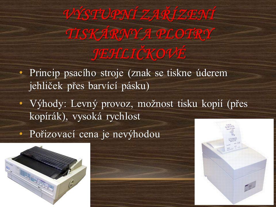 Výstupní zařízení tiskárny a plotry jehličkové