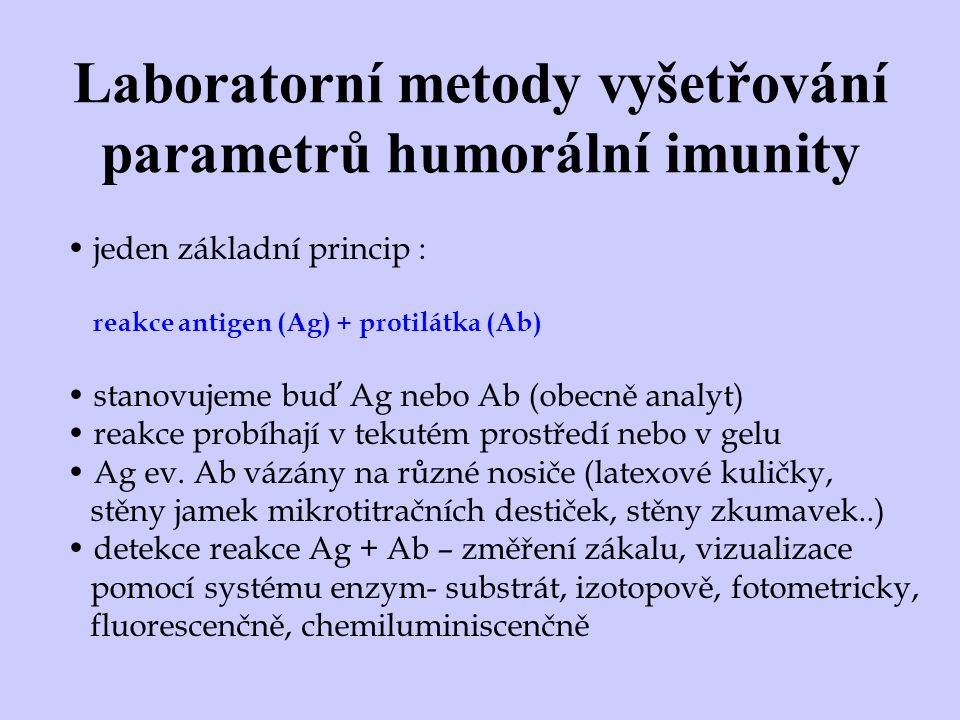 Laboratorní metody vyšetřování parametrů humorální imunity