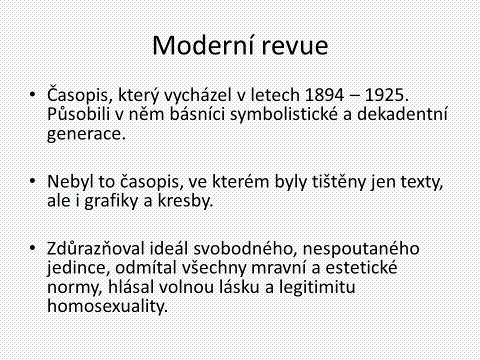 Moderní revue Časopis, který vycházel v letech 1894 – 1925. Působili v něm básníci symbolistické a dekadentní generace.
