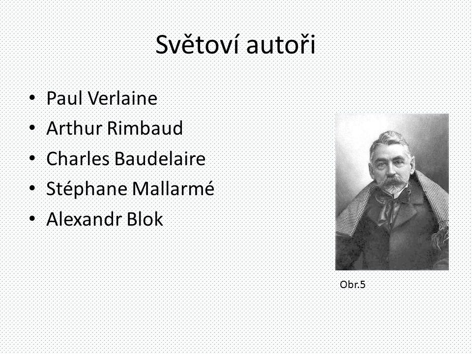 Světoví autoři Paul Verlaine Arthur Rimbaud Charles Baudelaire