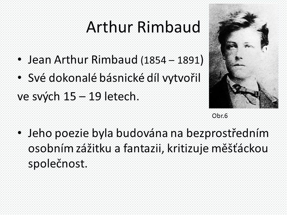 Arthur Rimbaud Jean Arthur Rimbaud (1854 – 1891)