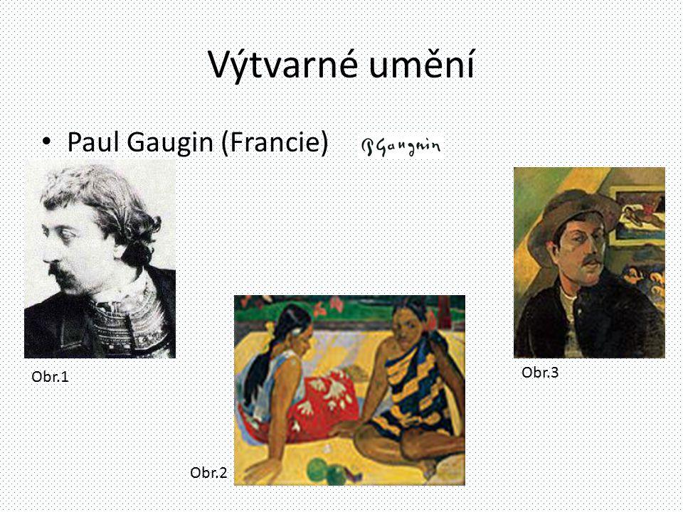 Výtvarné umění Paul Gaugin (Francie) Obr.3 Obr.1 Obr.2
