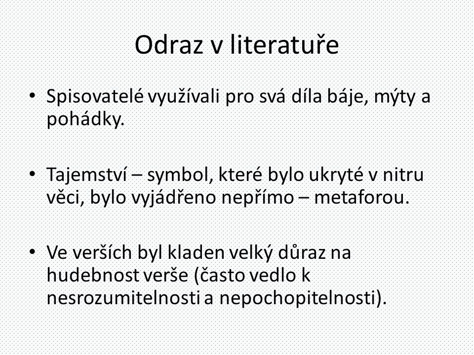Odraz v literatuře Spisovatelé využívali pro svá díla báje, mýty a pohádky.