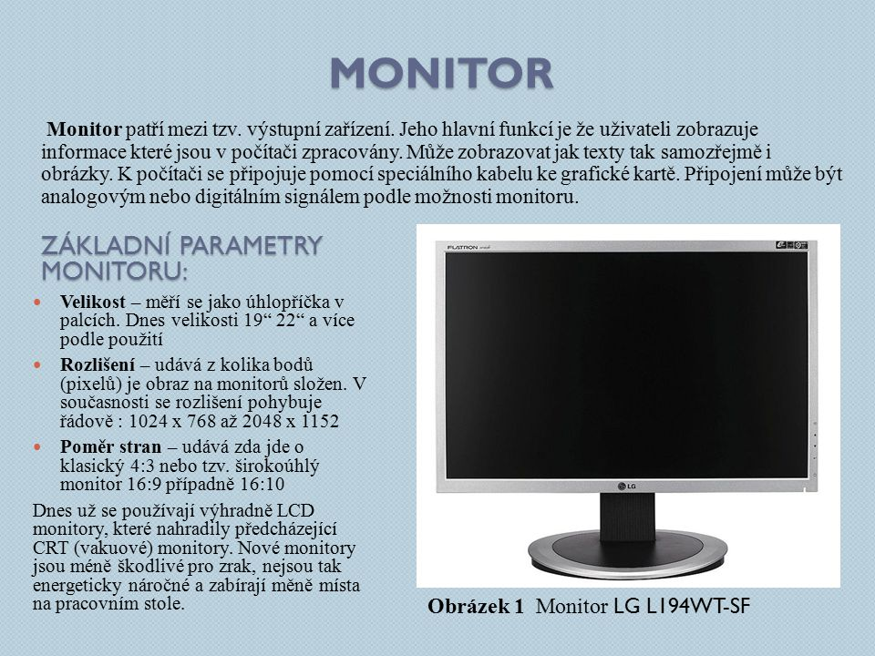 Monitor Základní parametry monitoru: Obrázek 1 Monitor LG L194WT-SF