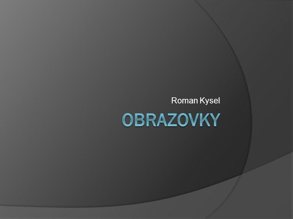Roman Kysel Obrazovky