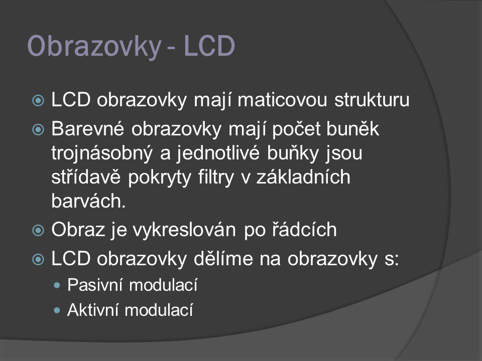 Obrazovky - LCD LCD obrazovky mají maticovou strukturu