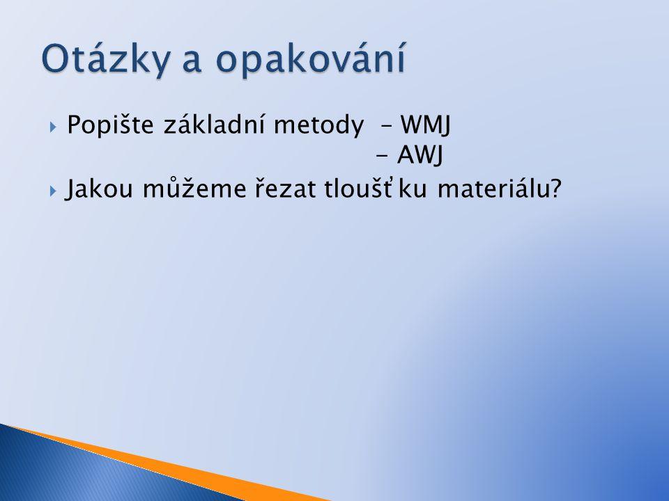Otázky a opakování Popište základní metody – WMJ - AWJ