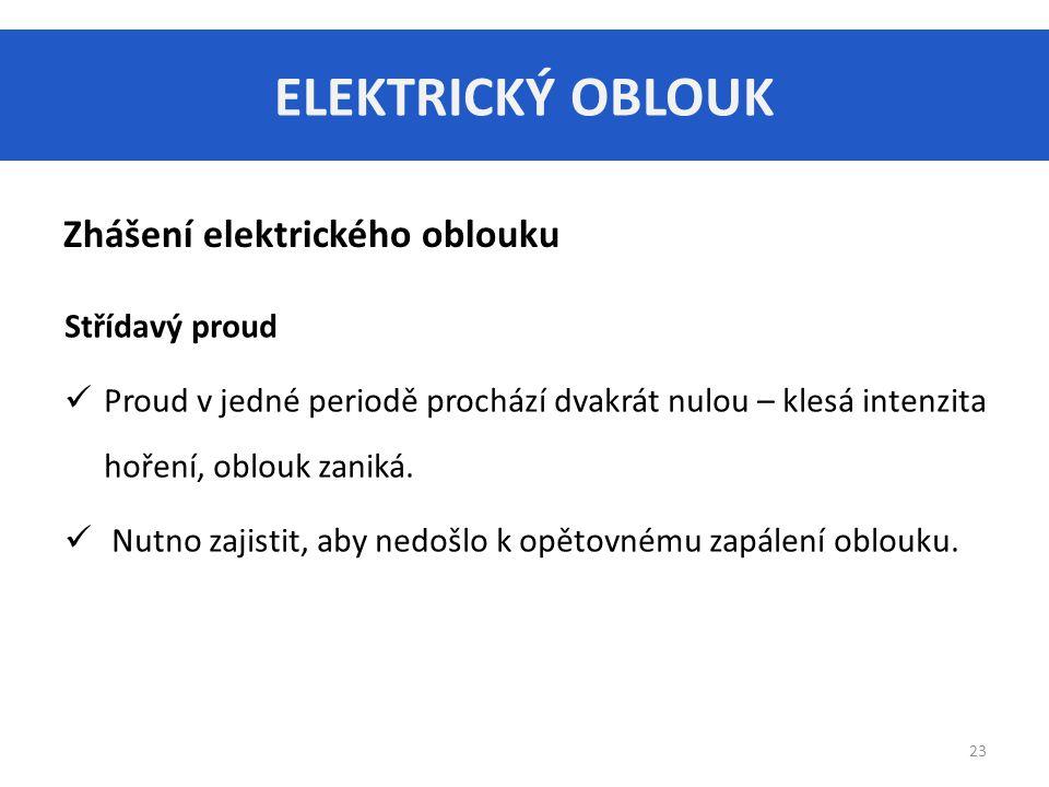 ELEKTRICKÝ OBLOUK Zhášení elektrického oblouku Střídavý proud