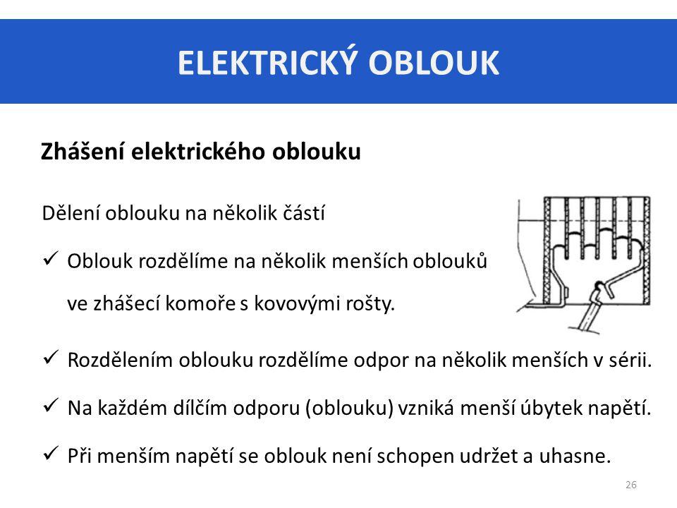 ELEKTRICKÝ OBLOUK Zhášení elektrického oblouku
