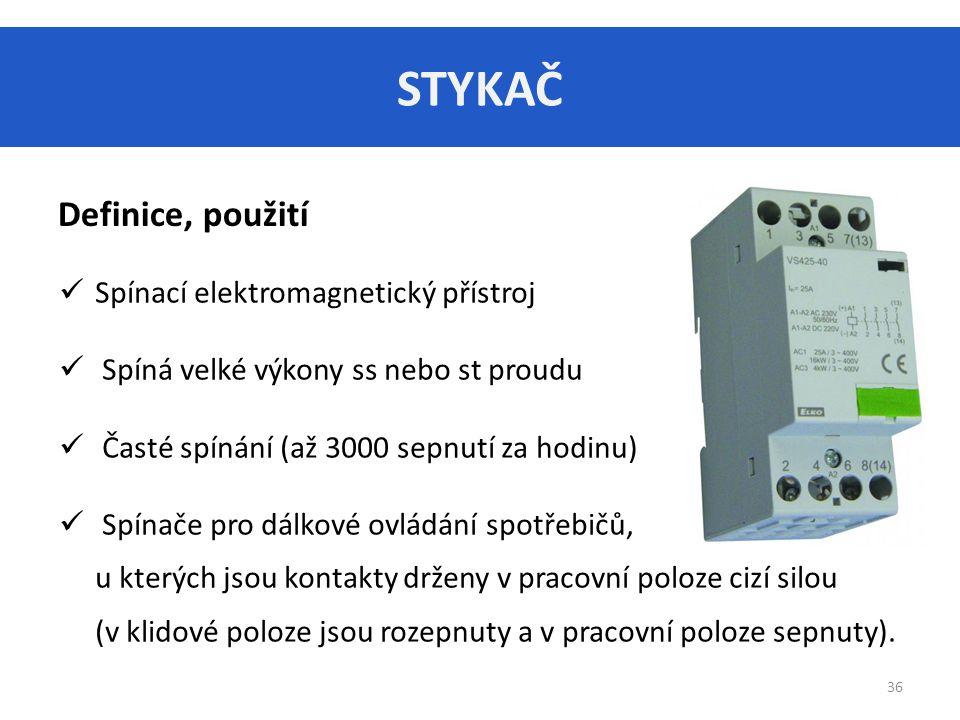 STYKAČ Definice, použití Spínací elektromagnetický přístroj