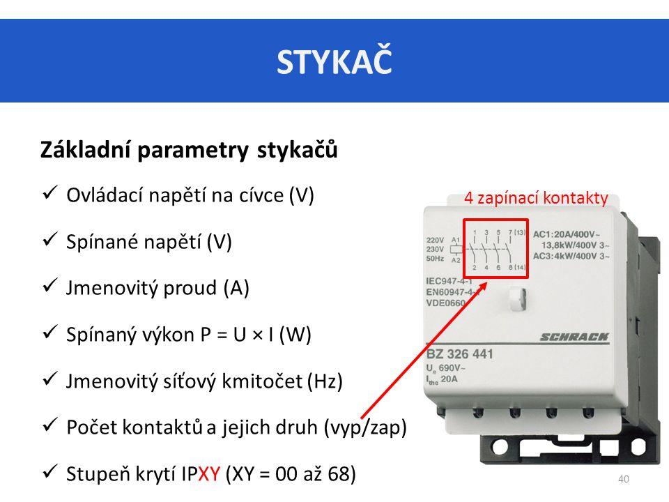 STYKAČ Základní parametry stykačů Ovládací napětí na cívce (V)