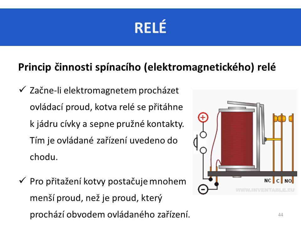 RELÉ Princip činnosti spínacího (elektromagnetického) relé