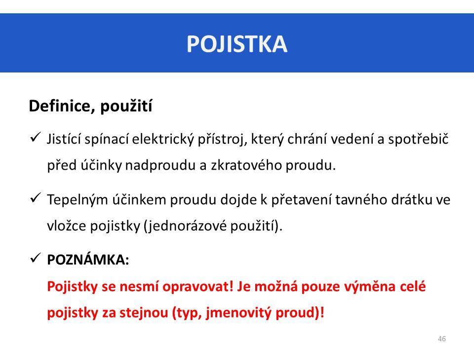 POJISTKA Definice, použití