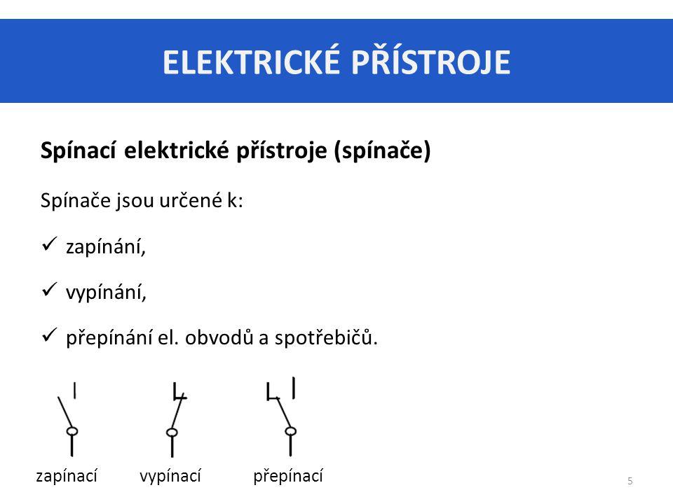 ELEKTRICKÉ PŘÍSTROJE Spínací elektrické přístroje (spínače)