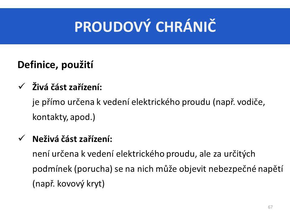 PROUDOVÝ CHRÁNIČ Definice, použití