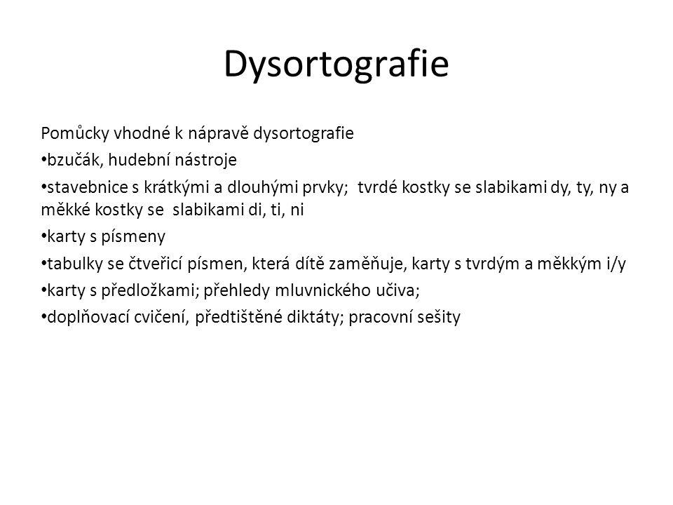Dysortografie Pomůcky vhodné k nápravě dysortografie