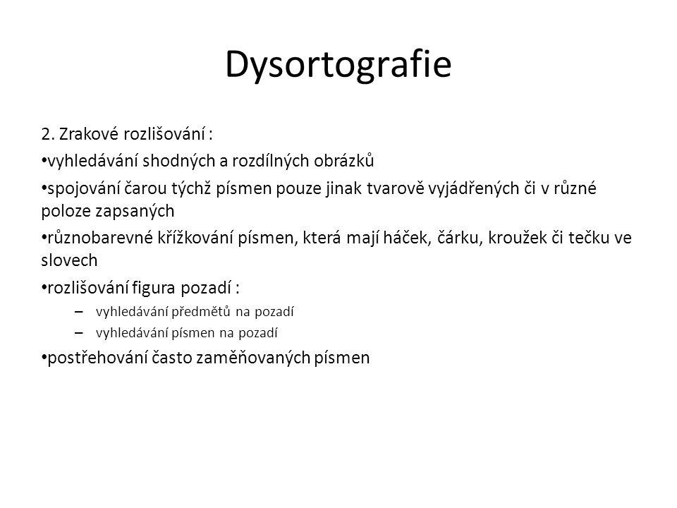 Dysortografie 2. Zrakové rozlišování :