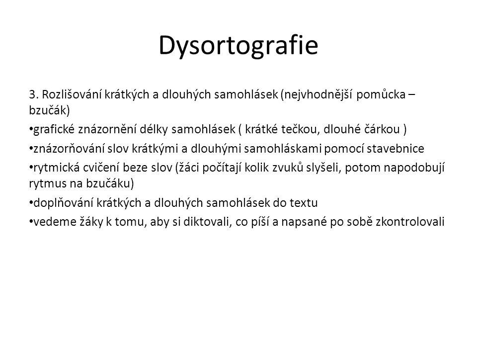 Dysortografie 3. Rozlišování krátkých a dlouhých samohlásek (nejvhodnější pomůcka – bzučák)