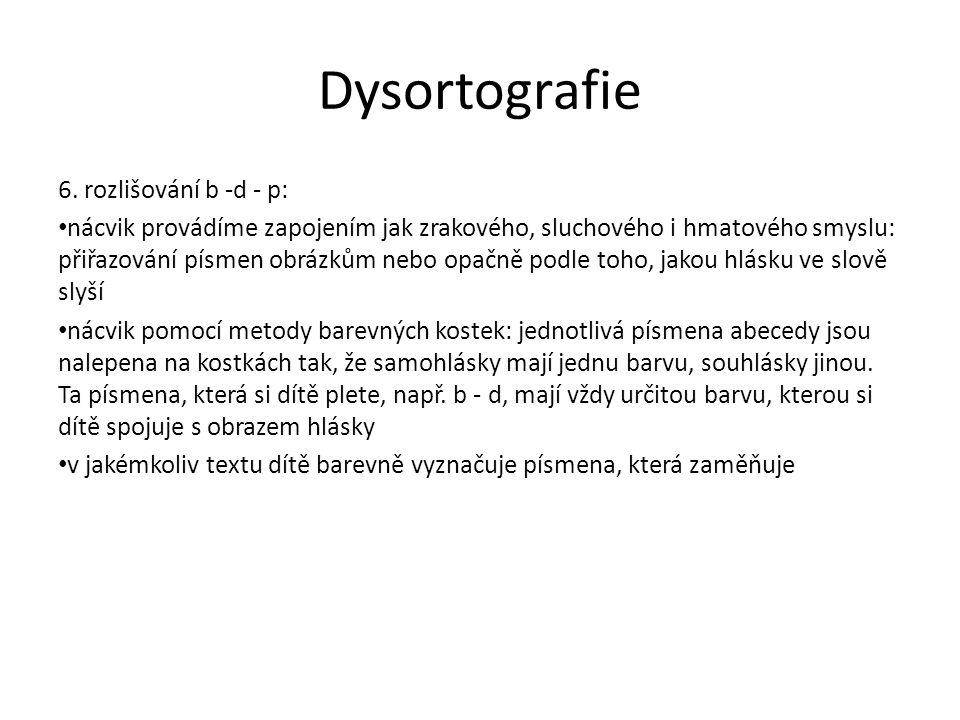 Dysortografie 6. rozlišování b -d - p: