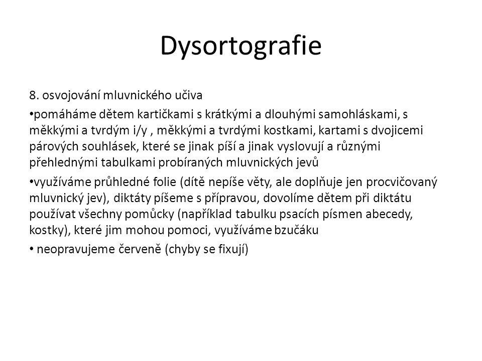 Dysortografie 8. osvojování mluvnického učiva