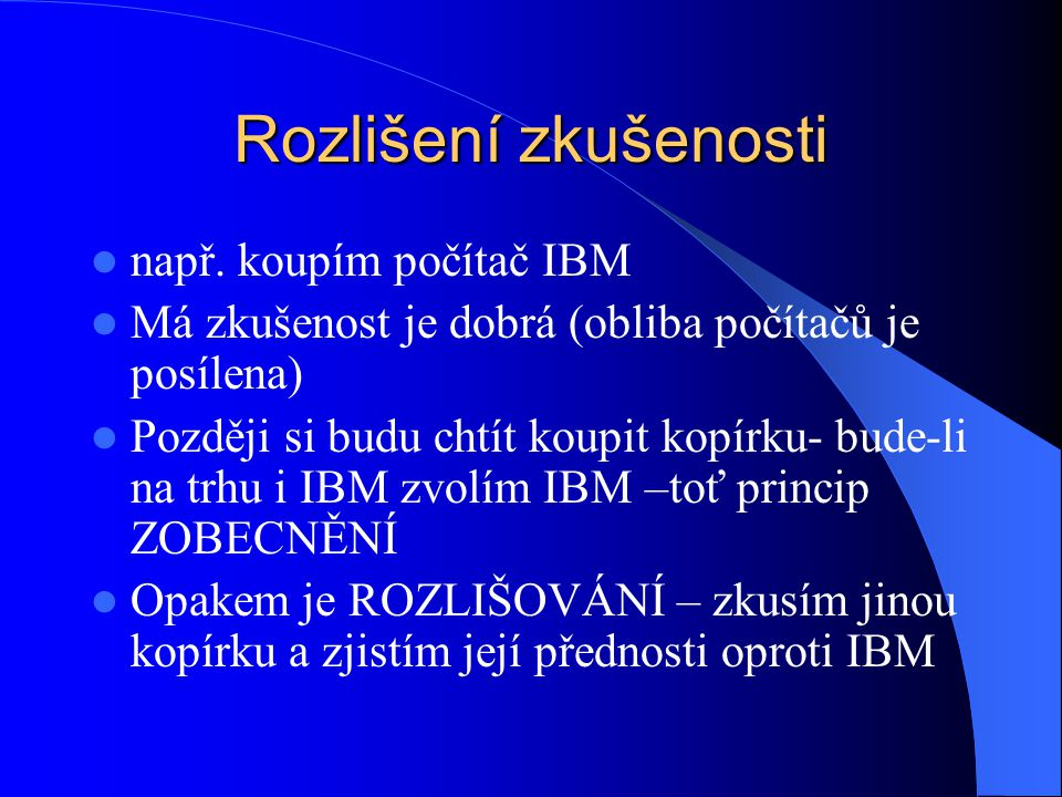 Rozlišení zkušenosti např. koupím počítač IBM