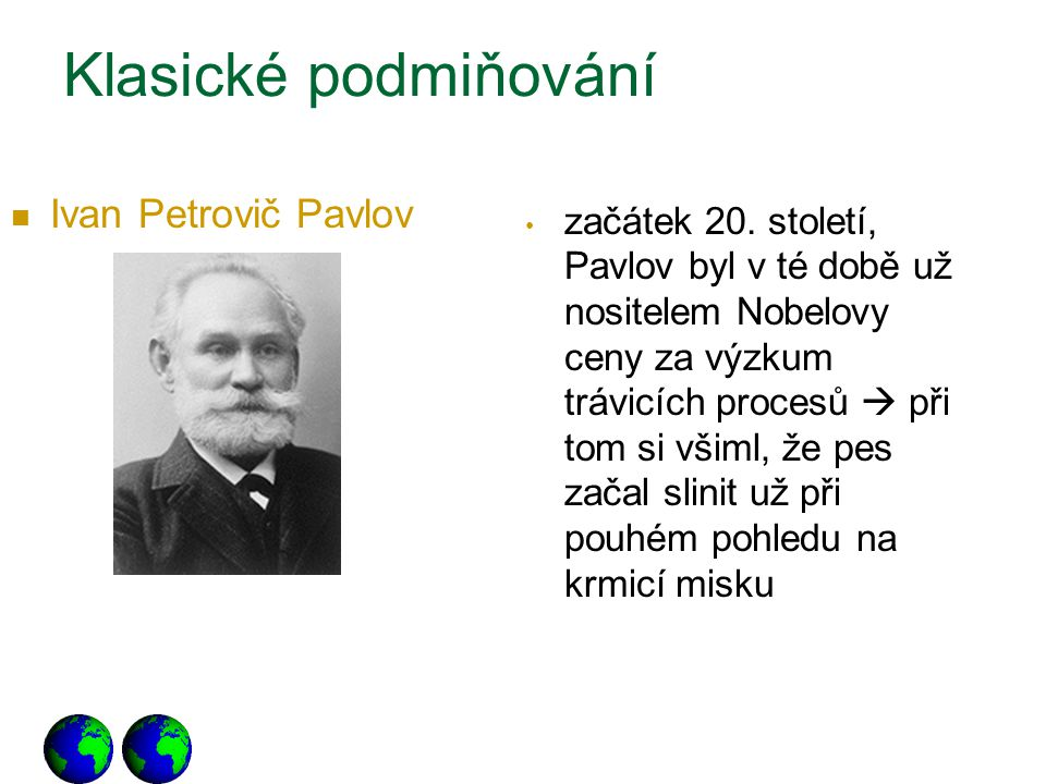 Klasické podmiňování Ivan Petrovič Pavlov