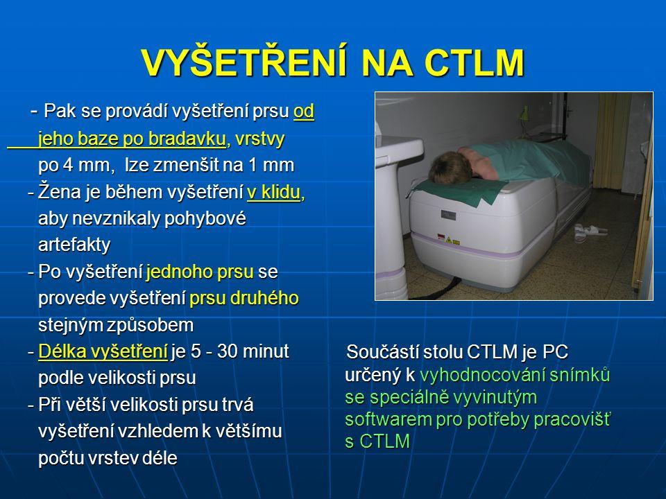 VYŠETŘENÍ NA CTLM - Pak se provádí vyšetření prsu od