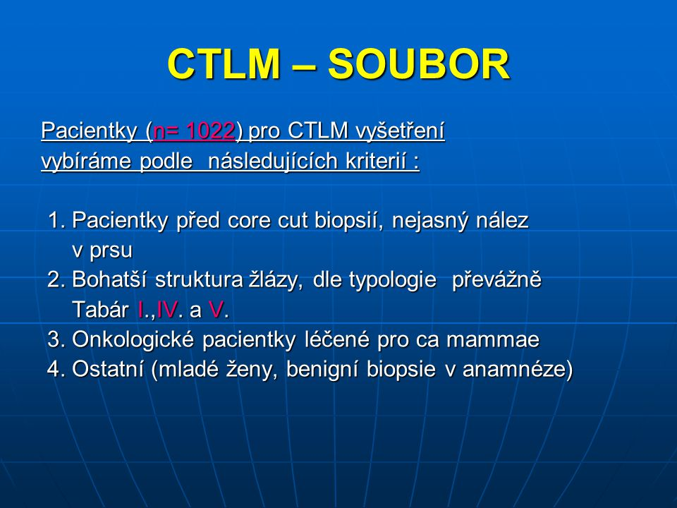 CTLM – SOUBOR Pacientky (n= 1022) pro CTLM vyšetření