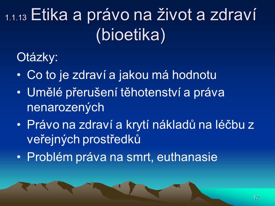 1.1.13 Etika a právo na život a zdraví (bioetika)