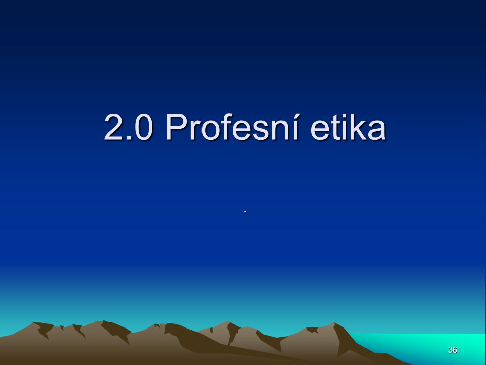 2.0 Profesní etika .