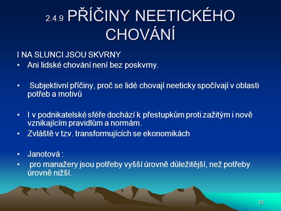2.4.9 PŘÍČINY NEETICKÉHO CHOVÁNÍ