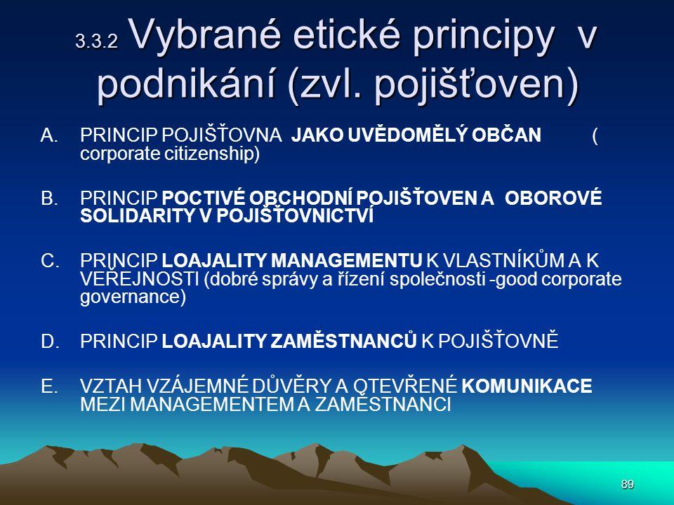 3.3.2 Vybrané etické principy v podnikání (zvl. pojišťoven)