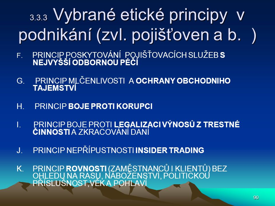 3.3.3 Vybrané etické principy v podnikání (zvl. pojišťoven a b. )