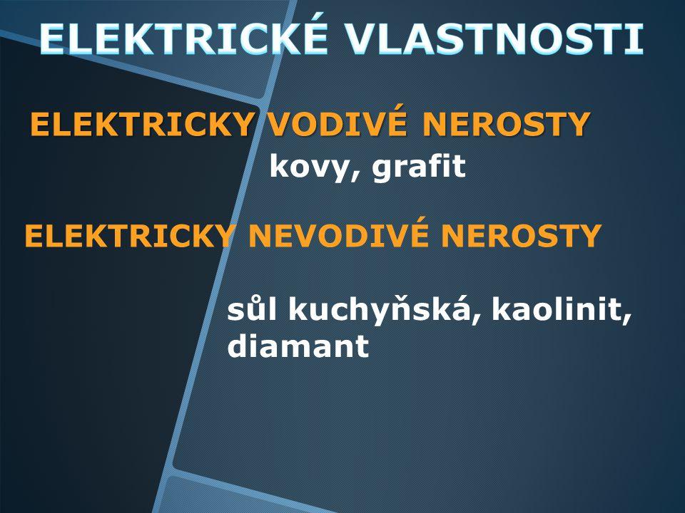 ELEKTRICKY VODIVÉ NEROSTY
