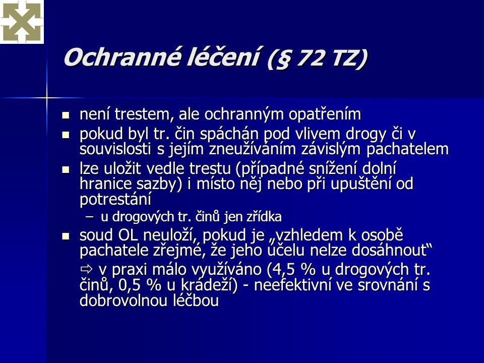Ochranné léčení (§ 72 TZ) není trestem, ale ochranným opatřením