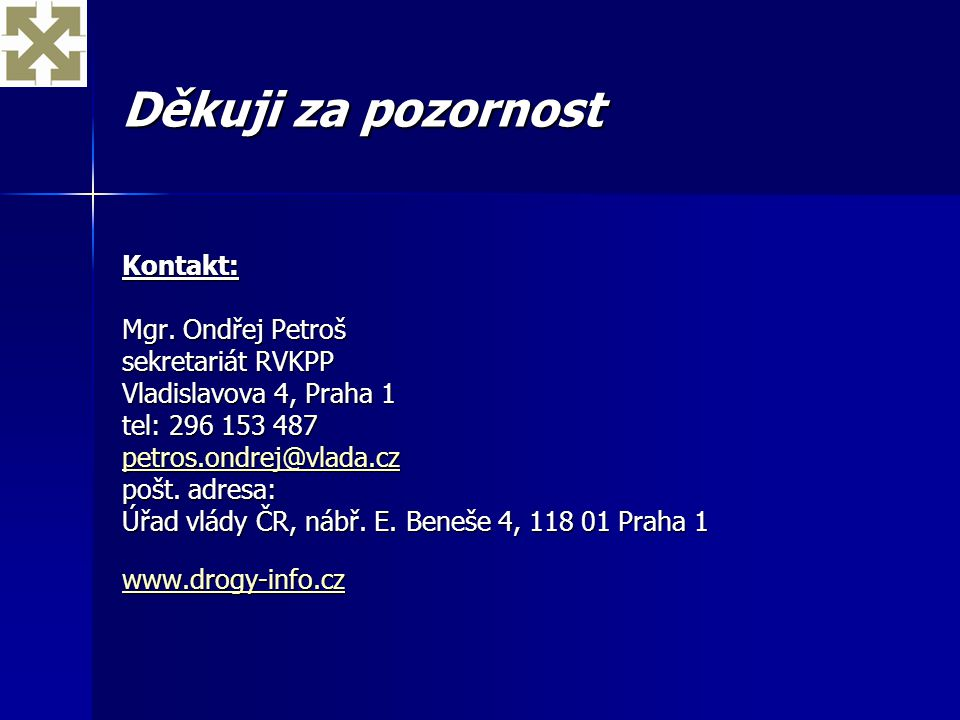 Děkuji za pozornost Kontakt: Mgr. Ondřej Petroš sekretariát RVKPP