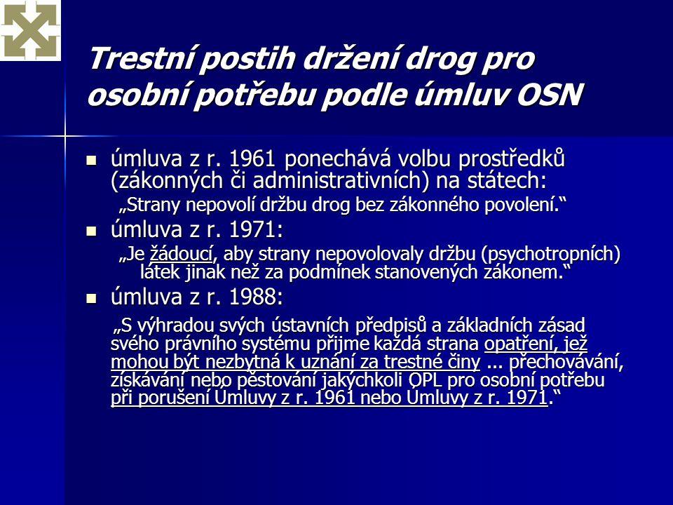 Trestní postih držení drog pro osobní potřebu podle úmluv OSN