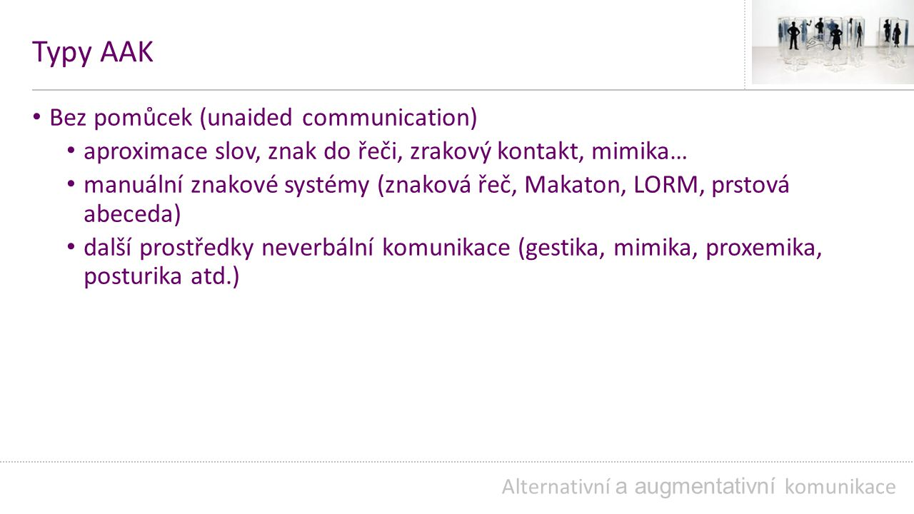 Typy AAK Bez pomůcek (unaided communication)