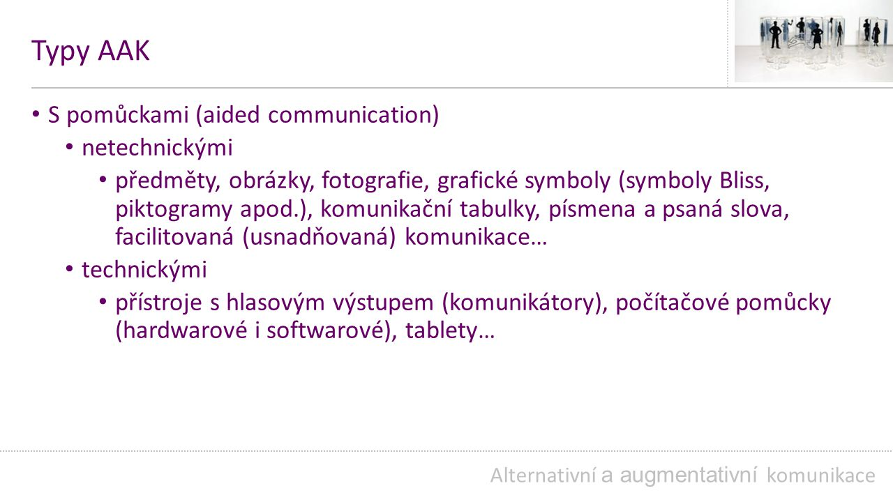 Typy AAK S pomůckami (aided communication) netechnickými